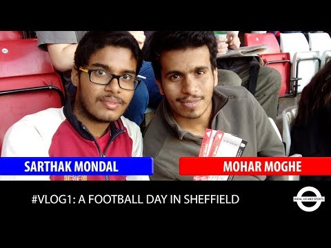 #VLOG1: A FOOTBALL DAY IN SHEFFIELD