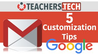 Customization your Gmail - 5 Tips