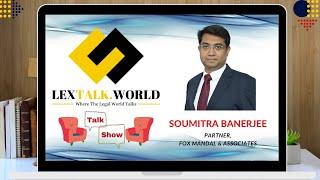LexTalk World Talk Show with Soumitra Banerjee, Partner at Fox Mandal & Associates