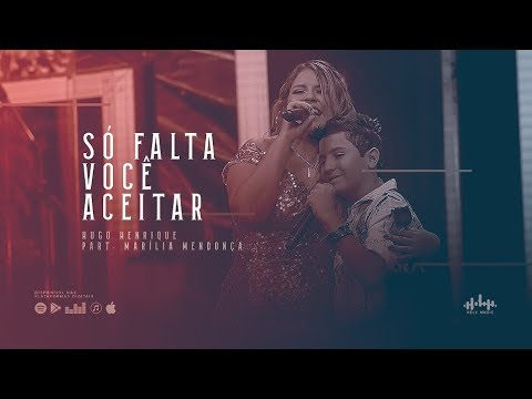 Hugo Henrique - Só Falta Você Aceitar Part. Marília Mendonça (DVD Só Dessa Vez)