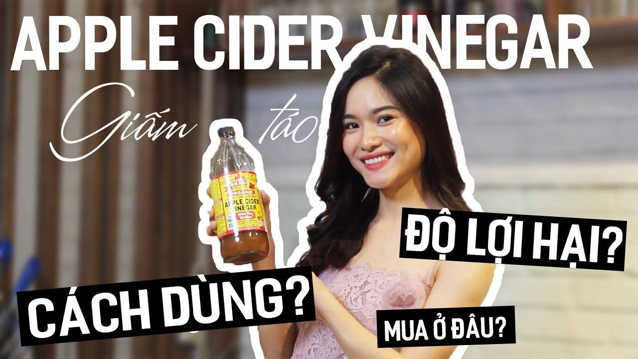 Giấm táo (Apple Cider Vinegar) lợi hại như thế nào ? | iammaitrang
