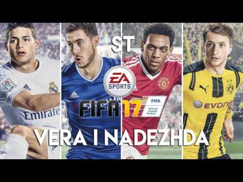 ST Feat. Marta Kot - Vera I Nadezhda (WIN) (FIFA 17 Soundtrack)