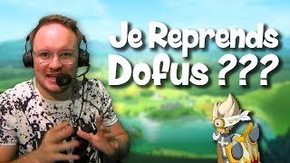 Je reprends Dofus ?