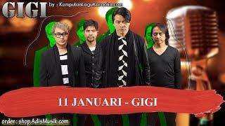 11 JANUARI  - GIGI Karaoke no vocal minus one
