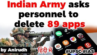 Indian Army bans 89 mobile apps, Indian Soldiers told to delete 89 apps, Current Affairs 2020 #UPSC