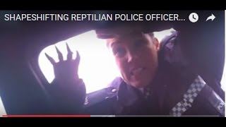 Reptilian police cuntstable caught shapeshifting Liverpool uk, long version