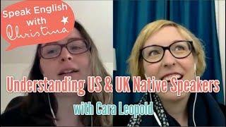 Understanding British & American Speakers, with Cara Leopold