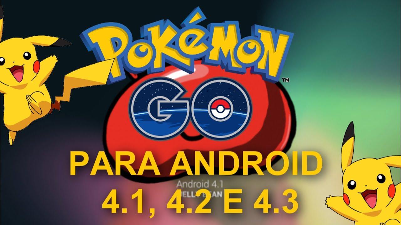 Pokemon go android 4. 3 4. 0 | скачать покемон го для андроид 4. 1. 1.