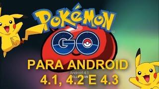 Como instalar Pokémon Go para o Android 4.0 / 4.1 / 4.2 / 4.3 ou superior.