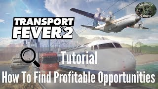 Transport Fever 2 -  How To Find Profitable Opportunities