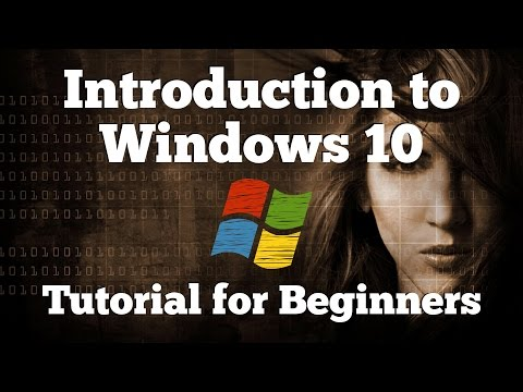 Introduction to Windows 10 | Tutorial & Guide for Beginners 2017