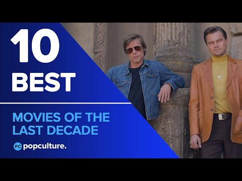 10 BEST Movies From the Last Decade