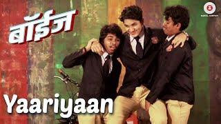 Yaariyaan Boyz   Parth Bhalerao, Pratik Lad & Sumant Shinde   Avadhoot Gupte   Vijay Prakash