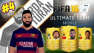 FIFA 16 Ultimate Team Android Türkçe #4 - ARDA TURAN ?!