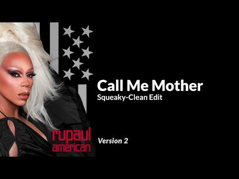 Call Me Mother - RuPaul (Seamless Clean edit with lyrics) **Improved 2019 version**