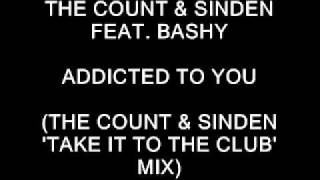 The Count & Sinden  (Feat. Bashy) - Addicted To You (The Count & Sinden