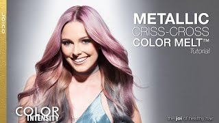 JOICO Color Intensity: Metallic Criss-Cross Color Melt™ Tutorial (metallic muse collection)