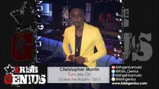 Christopher Martin - Turn Me On [Ocean Fire Riddim] January 2015