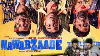 M BROS REACTION ON OFFICIAL TRAILER NAWABZAADE | Raghav | Punit | Dharmesh | Isha | New 2018