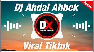DJ SLOW BASS AHDAL AHBEK REMIX TIKTOK VIRAL 2021 (DANY SAPUTRA)