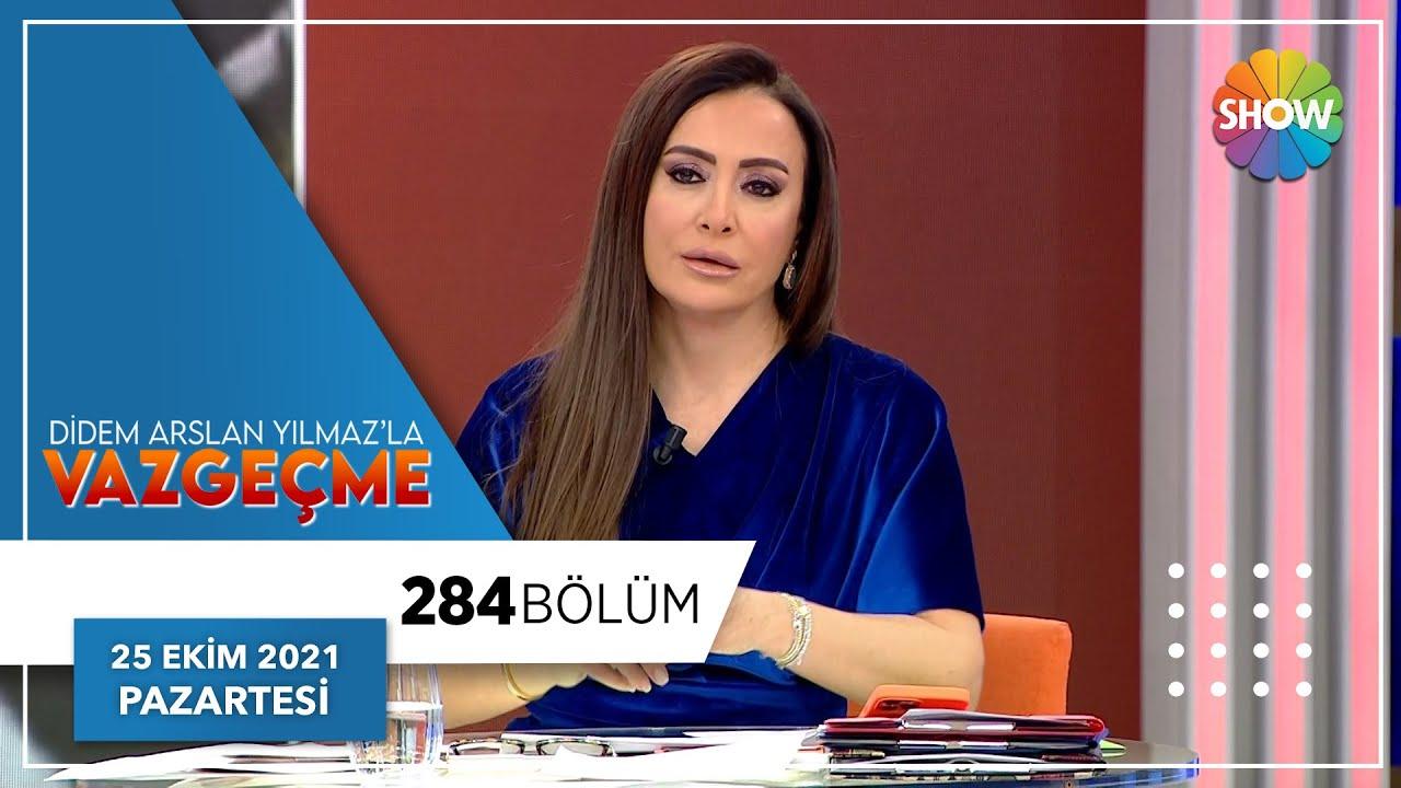 Download Didem Arslan Yılmaz'la Vazgeçme 284. Bölüm | 25 Ekim 2021