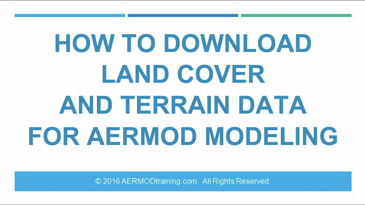 How to Download Land Cover and Terrain Data for AERMOD Modeling | AERMOD  Training