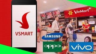 Lợi Thế Đặc Biệt Của Vingroup Khi Sản Xuất VinSmart So Với Oppo, Samsung, Vivo?