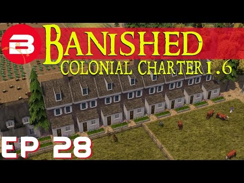 Banished Colonial Charter 1.6 - Beautiful Gardens - Ep 28 (Gameplay w/Mods)