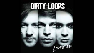 Dirty Loops - Crash And Burn Delight