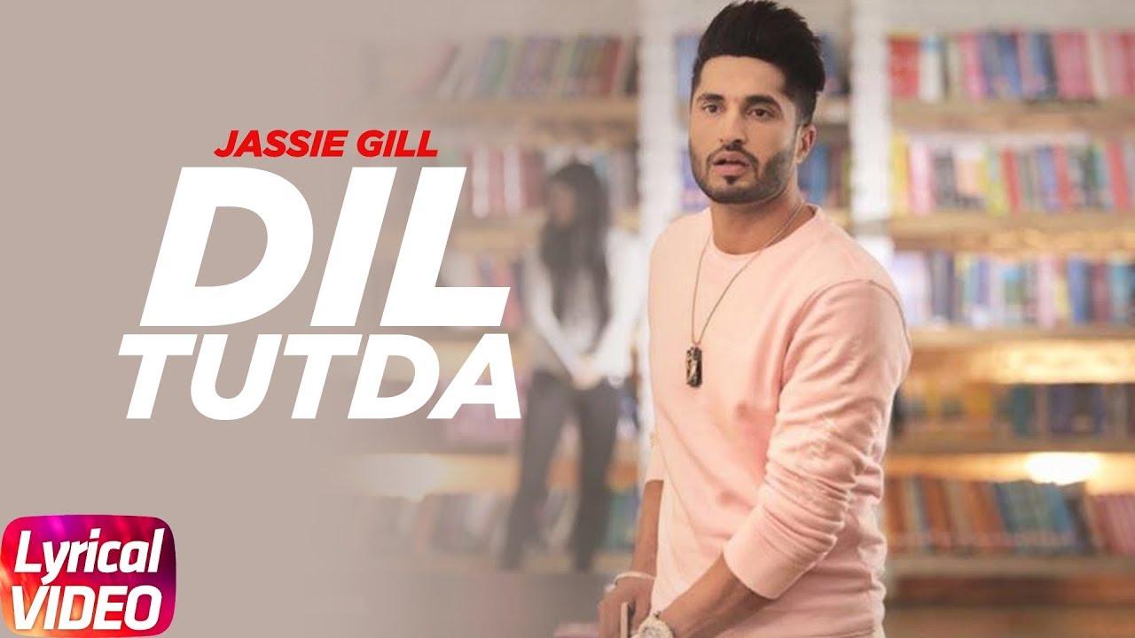 dil tutda jassi gill latest punjabi song 2017 video download