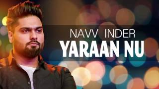 Yaraan Nu || Navv Inder || Official Audio Song || New Punjabi Songs 2016