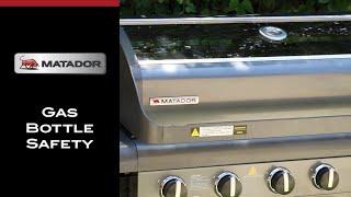 BBQ Gas Bottle Safety - Matador BBQ's