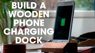 How To Make a Wooden Phone Charging Dock