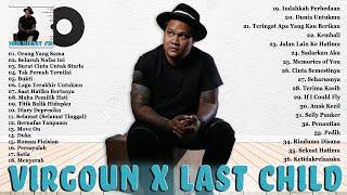 VIRGOUN x LAST CHILD FULL ALBUM - LAGU POP INDONESIA TERBAIK & TERHITS