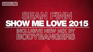 Sean Finn - Show Me Love 2015 (Bounce Inc Remix)