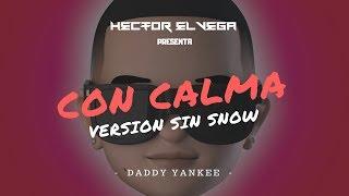 Daddy Yankee - Con Calma (SOLO VERSION - SIN SNOW) by @hectorelvega