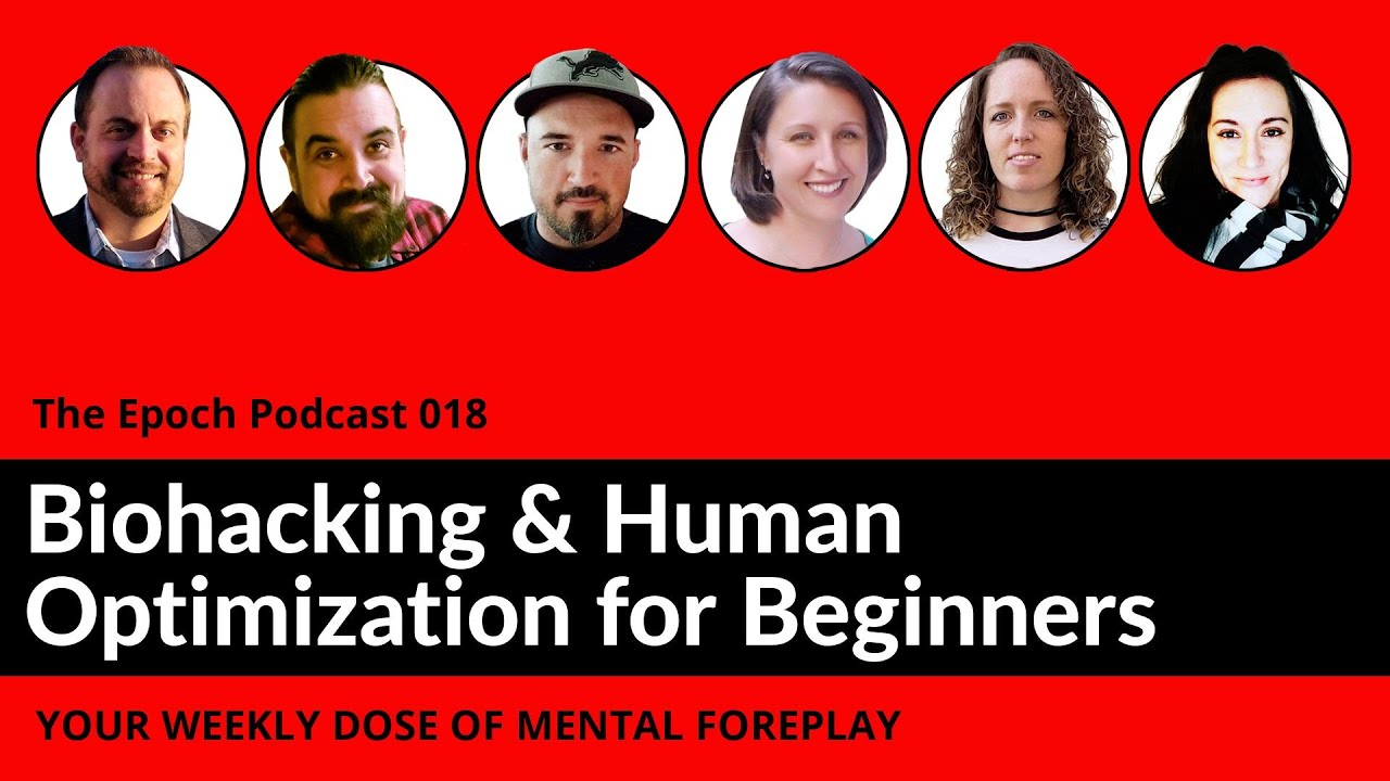 Biohacking & Human Optimization for Beginners – The Epoch