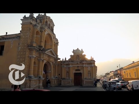 What to Do in Antigua, Guatemala | 36 Hours Travel Videos |