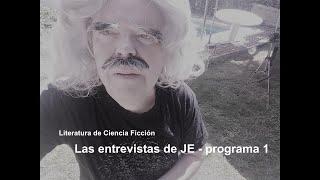Las entrevistas de JE, programa 1