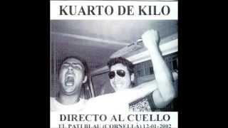KUARTO DE KILO Directo al cuello KNY 2002 Completo