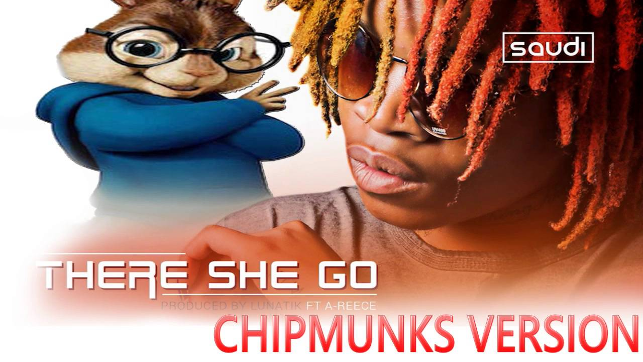 Download Saudi - There She Go Ft A-Reece(Chipmunks version)