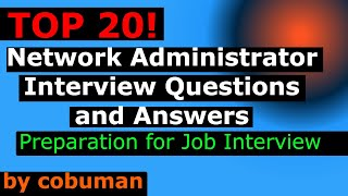 TOP 20 NETWORK ADMINISTRATOR INTERVIEW QUESTIONS AND ANSWERS thumbnail