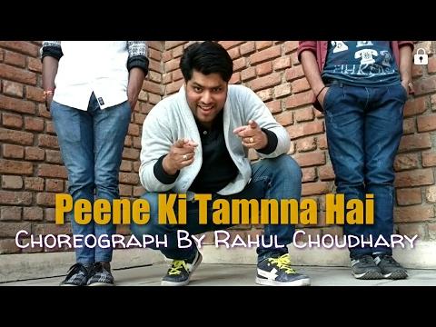 Peene Ki Tamanna Hai  | LoveShhuda | Vishal Dadlani Choreograph By 💃 Rahul Choudhary
