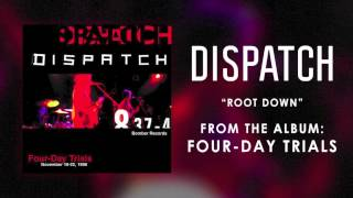 """Dispatch - """"Root Down"""" (Official Audio)"""