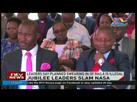 Jubilee leaders say planned swearing in of Raila is illegal