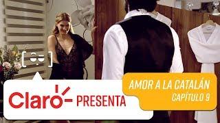 Claro presenta: Capítulo 9   Amor a la Catalán