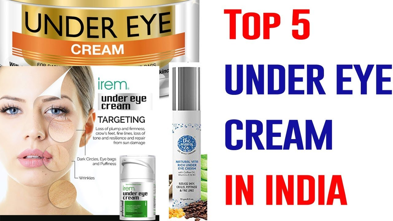 Best Under Eye Cream in India 2019 || For Removing Dark Circles