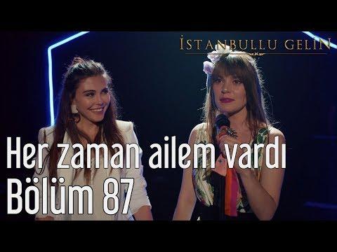 İstanbullu Gelin 87. Bölüm (Final) - Her Zaman Ailem Vardı