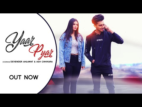 yaar-pyar---devender-ahlawat-|-ash-chhikara-|-3rdeyemuzic-|-official-video-2020-|-new-haryanvi-song