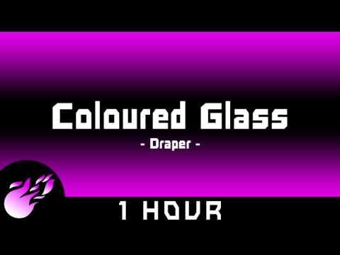 Draper - Coloured Glass | 1 HOUR | ◄House►